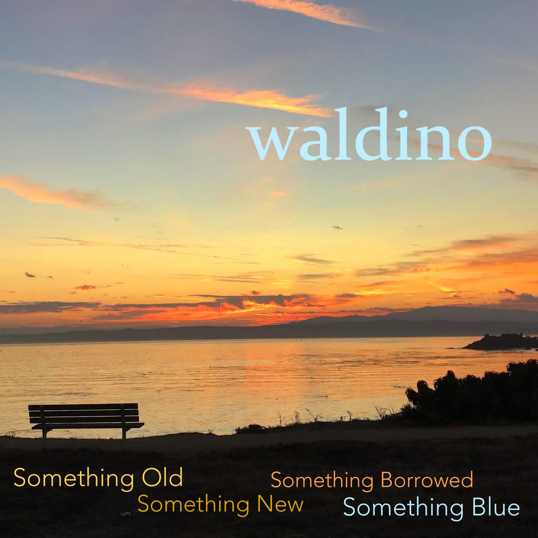 Waldino - Something Old, Something New, Something Borrowed, Something Blue