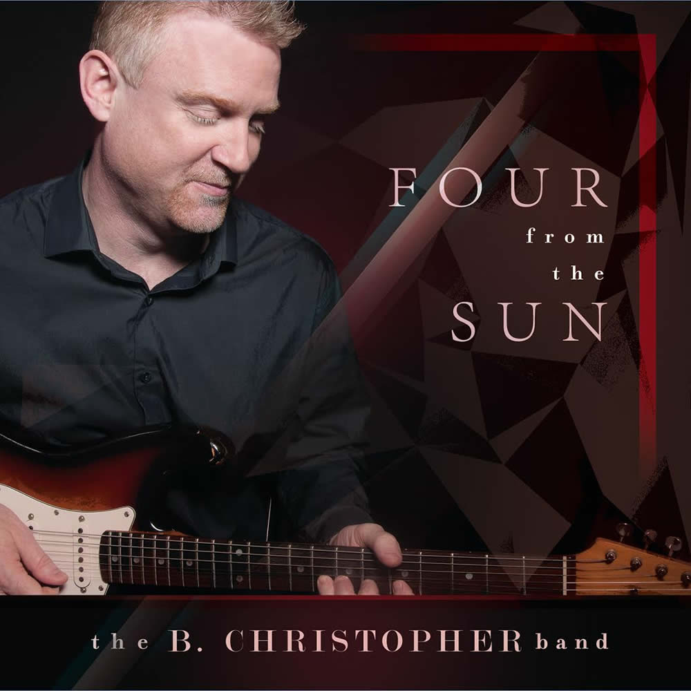 The B. Christopher Band - Four From The Sun
