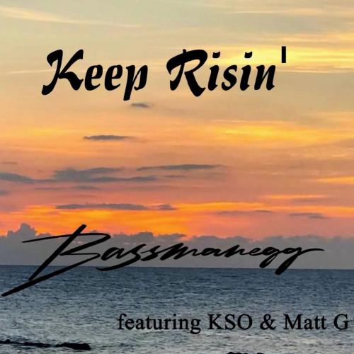 Bassmanegg - Keep Risin' To The Top