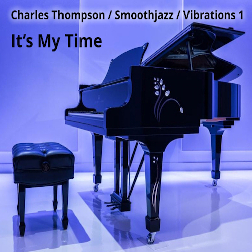 Charles Thompson - It's My Time / Smooth Jazz Vibrations 1