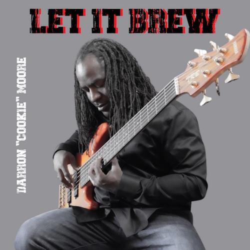 Darron Cookie Moore - Let It Brew
