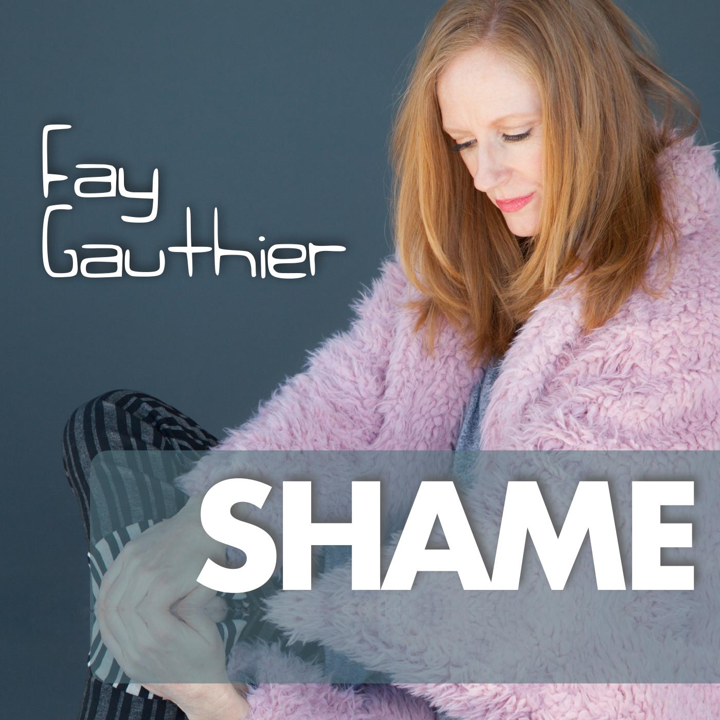 Fay Gauthier - Shame