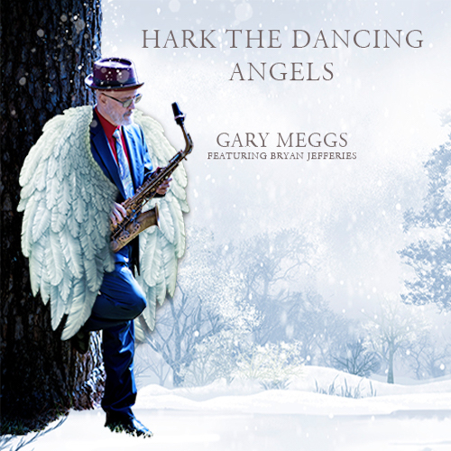Gary Meggs - Hark The Dancing Angels