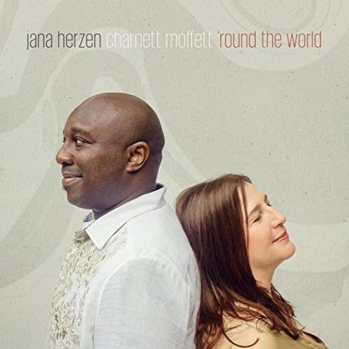 Jana Herzen and Charnett Moffett - 'Round The World