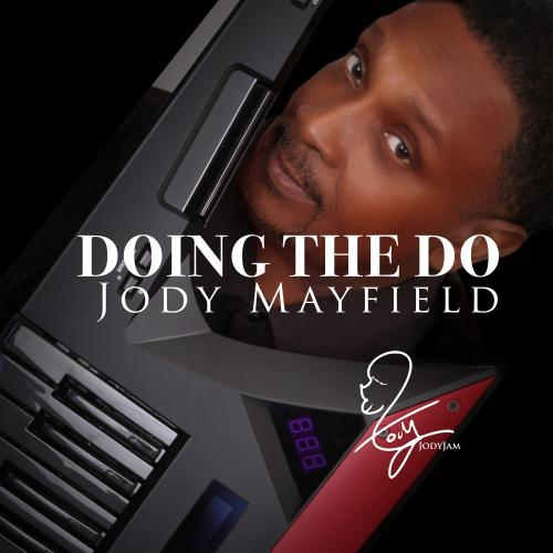 Jody Mayfield - Doing The Do