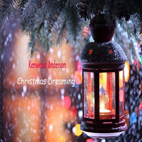 Kenwood Anderson - Christmas Daydreaming