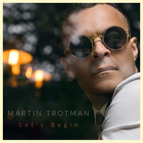 Martin Trotman - Let's Begin