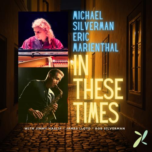 Michael Silverman & Eric Marienthal - In These Times