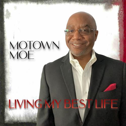 Motown Moe - Living My Best Life