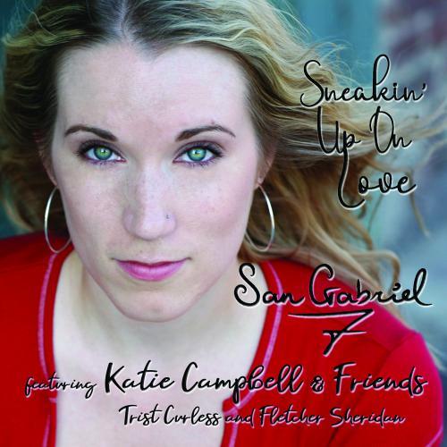 San Gabriel 7 - Sneakin' Up On Love feat Katie Campbell & Friends