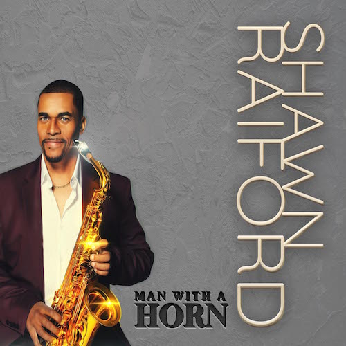 Shawn Raiford - Man With A Horn