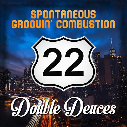 Spontaneous Groovin' Combustion - Double Deuces