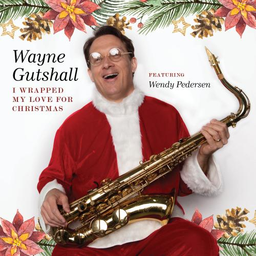 Wayne Gutshall - I Wrapped My Love For Christmas