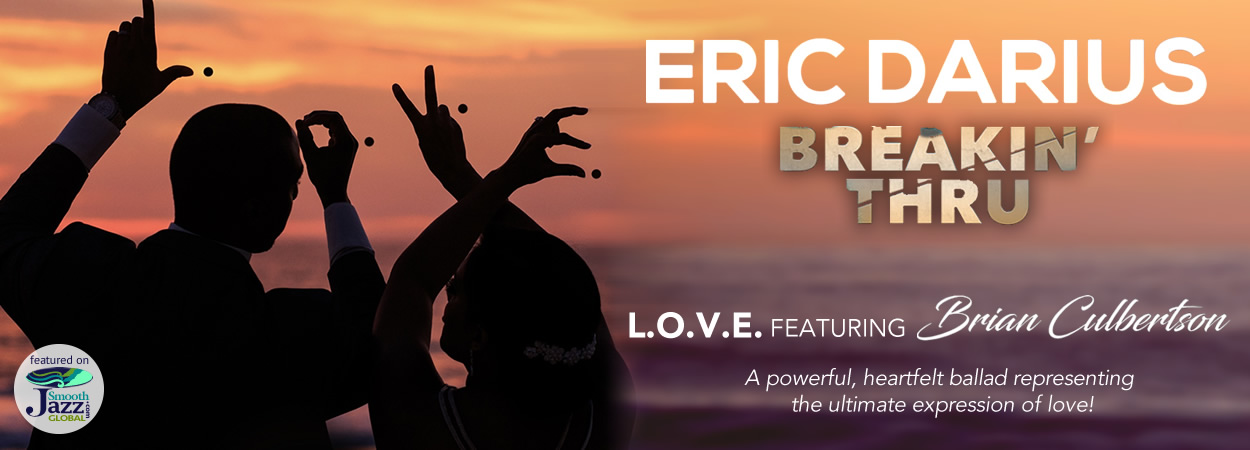 Eric Darius - Break-in' Thru