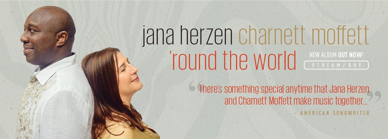 Round The World - Jana Herzen & Charnett Moffett