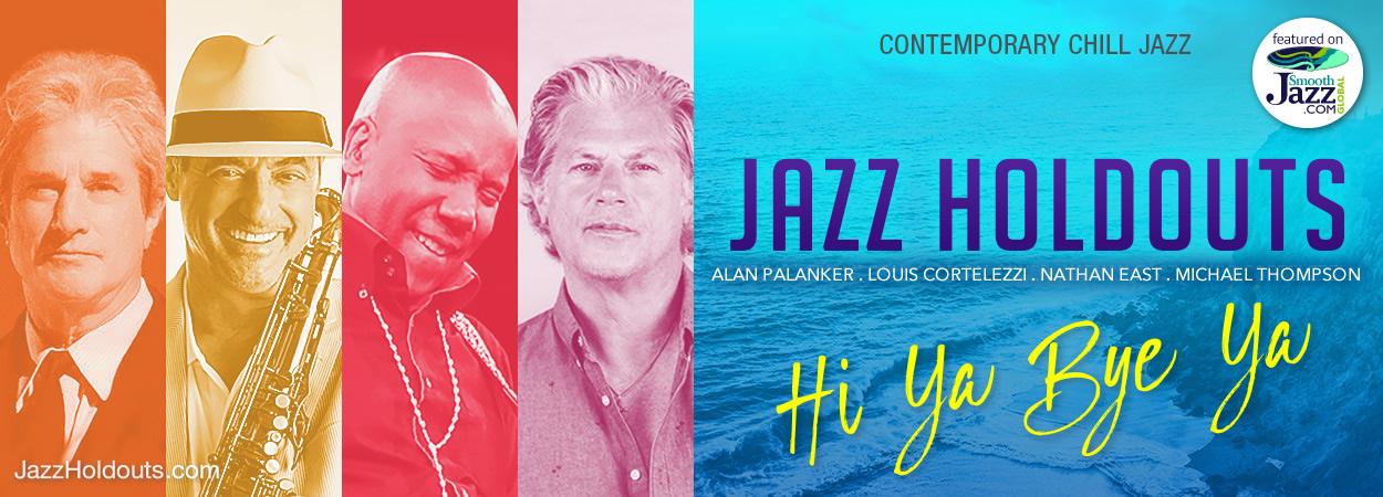 Jazz Holdouts - Hi Ya Bye Ya