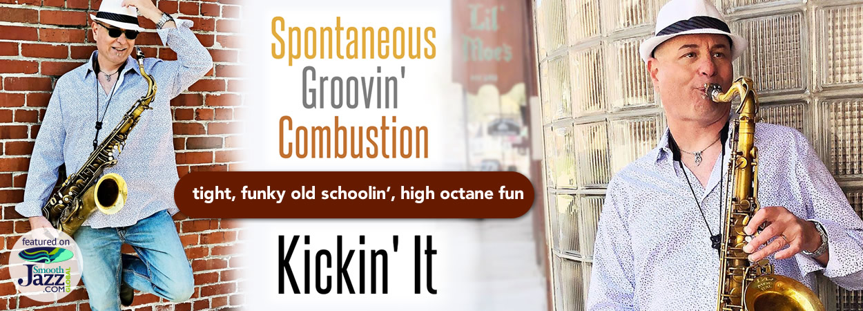 Spontaneous Groovin' Combustion - Kickin' It