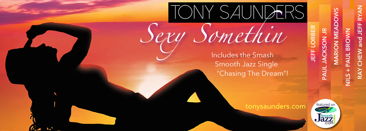 Tony Saunders - Sexy Somethin