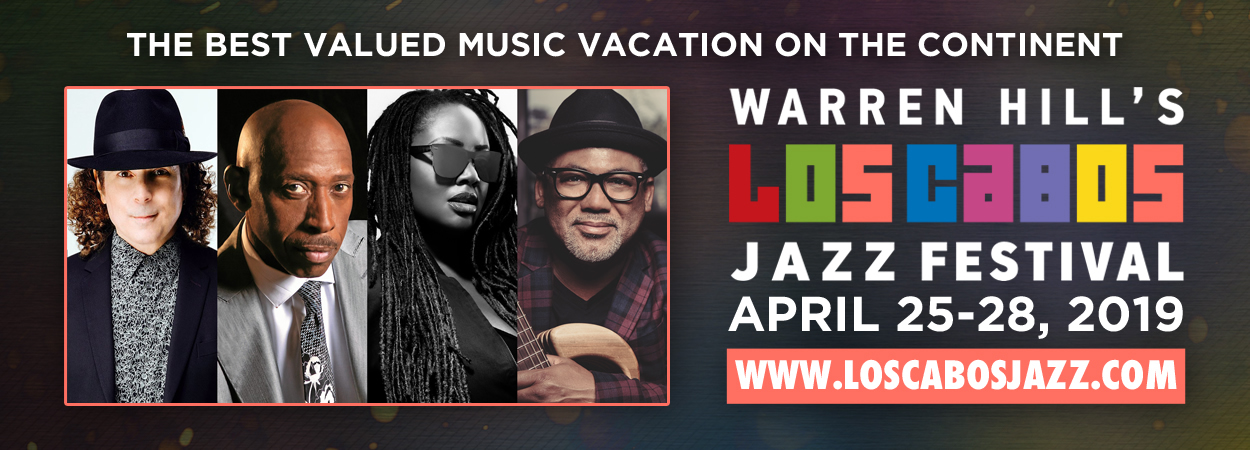 Warren Hill's Los Cabos Jazz Festival 2019