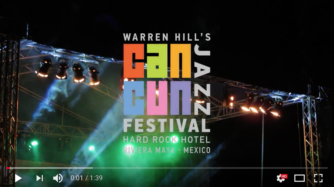 Warren Hill's Cancun Jazz Festival