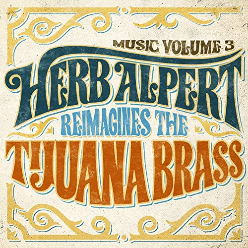 Music Volume 3 : Herb Alpert Reimagines the Tijuana Brass