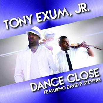 Tony Exum, Jr. - Dance Close