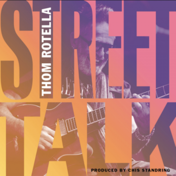 Thom Rotella - Street Talk