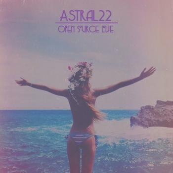 Astral 22 - Open Source Love