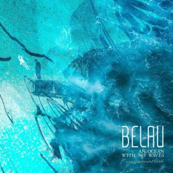 Belau - An Ocean With No Waves