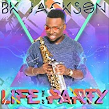 BK Jackson - Life Of The Party