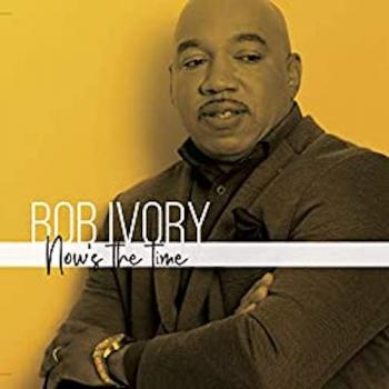 Bob Ivory - Now's The Time