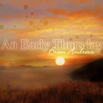 Brien Andrews - An Early Thursday