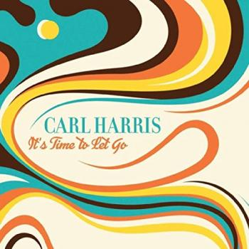 Carl Harris - It's Time To Let Go