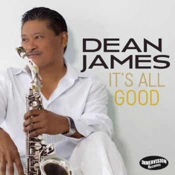 Dean James - It's All Good