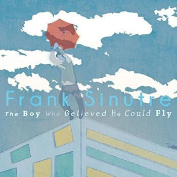 Frank Sinutre - The Boy Who Believed He Could Fly