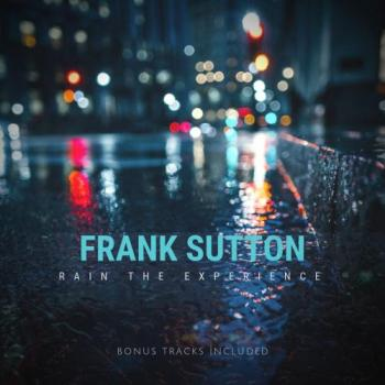 Frank Sutton - Rain The Experience