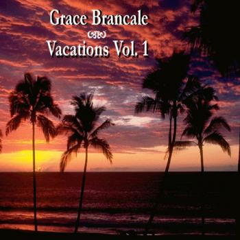 Grace Brancale - Vacations, Vol. 1