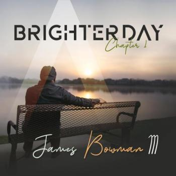 James Bowman III - Brighter Day Chapter 1