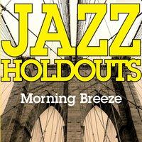 Jazz Holdouts - Morning Breeze