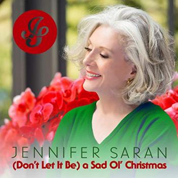 Jennifer Saran - (Don't Let It Be) a Sad Ol' Christmas