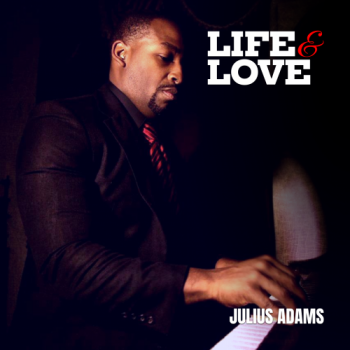 Julius Adams - Life and Love
