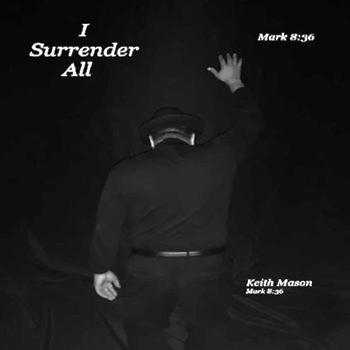 Keith Mason - I Surrender All
