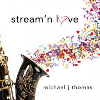 Michael J. Thomas - Stream'n Love