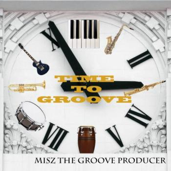 Misz The Producer - Time To Groove