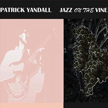 Patrick Yandall - Jazz on The Vine