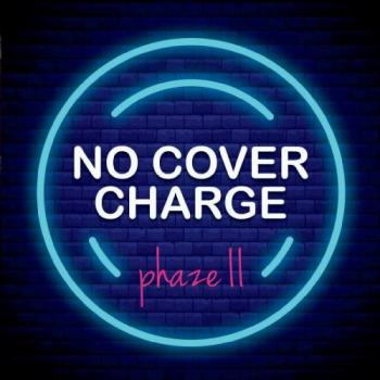 Phaze II - No Cover Charge