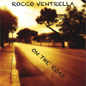 Rocco Ventrella - On The Road