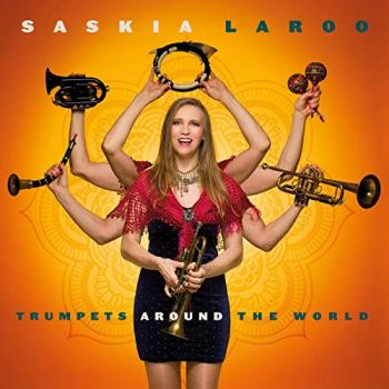 Saskia Laroo - Trumpets Around The World