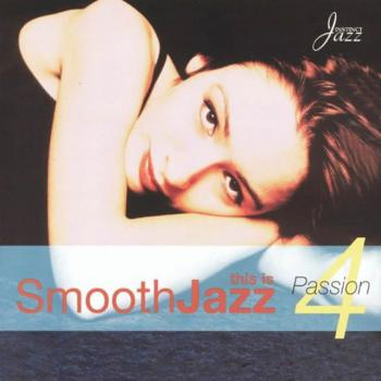 Fredrick Karlsson - This is Smooth Jazz 4: Passion