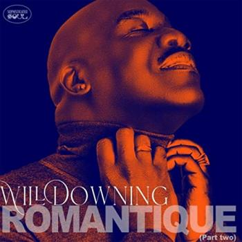 Will Downing - Romantique, PT. 2